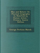 Man and Nature by George Perkins Marsh