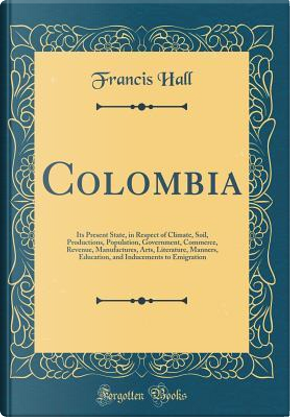 Colombia by Francis Hall