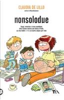 Nonsolodue by Claudia De Lillo
