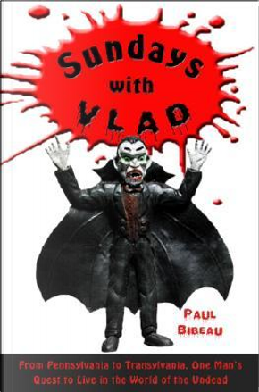 Sundays With Vlad by Paul Bibeau