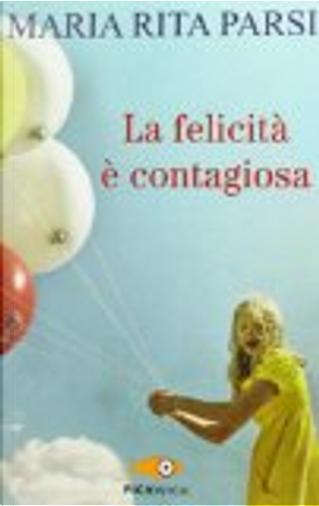 La felicità è contagiosa by Maria Rita Parsi