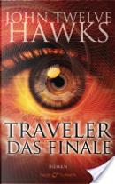 Traveler - Das Finale by John Twelve Hawks