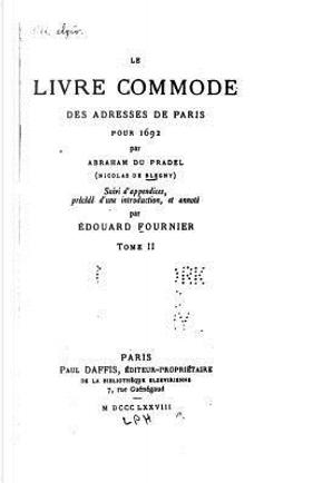 Le Livre Commode Des Adresses De Paris Pour 1692 by Nicolas De Blegny