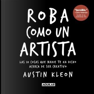 Roba como un artista by Austin Kleon