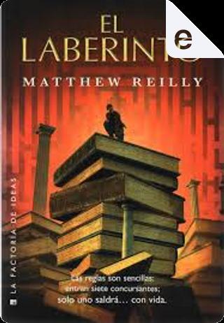 El laberinto by Matthew Reilly