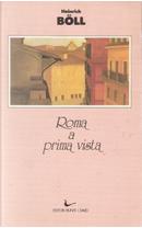 Roma a prima vista by Heinrich Böll