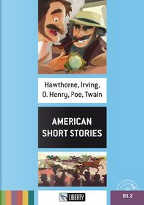 American short stories. Level B1.2. Con CD-Audio by NATHANIEL HAWTHORNE