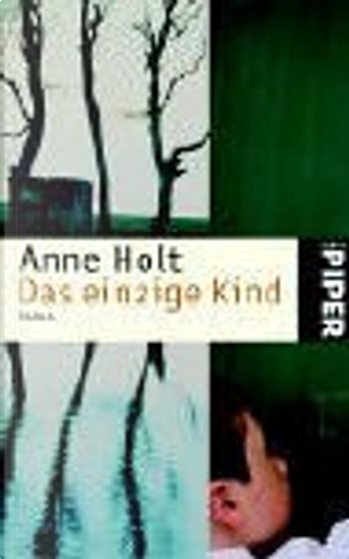 Das einzige Kind by Anne Holt
