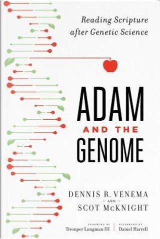 Adam and the Genome by Dennis R. Venema