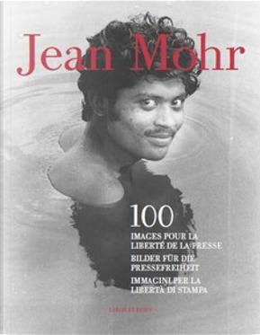 100 images pour la liberté de la presse by Jean Mohr