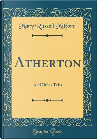 Atherton by Mary Russell Mitford