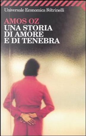 Una storia di amore e di tenebra by Amos Oz