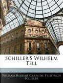 Schiller's Wilhelm Tell by William Herbert Carruth