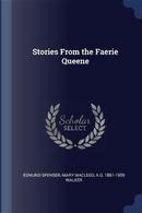 Stories from the Faerie Queene by Edmund Spenser