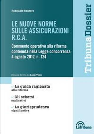 Le nuove norme sulle assicurazioni R.C.A. by Pasquale Santoro