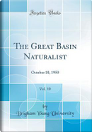 The Great Basin Naturalist, Vol. 10 by Brigham Young University