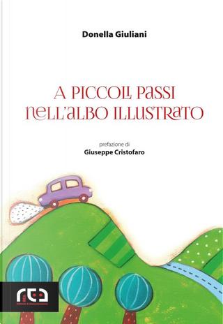 A piccoli passi nell'albo illustrato by Donella Giuliani