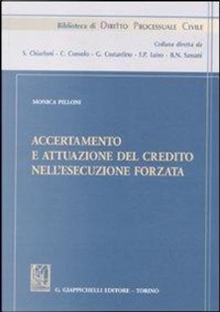 Accertamento e attuazione del credito nell'esecuzione forzata by Monica Pilloni