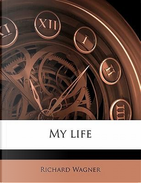 My Life by Richard Wagner
