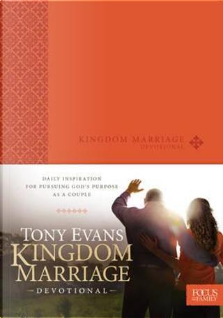 Kingdom Marriage Devotional by Tony Evans