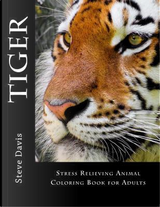 Tiger Adult Coloring Book by Steve Davis