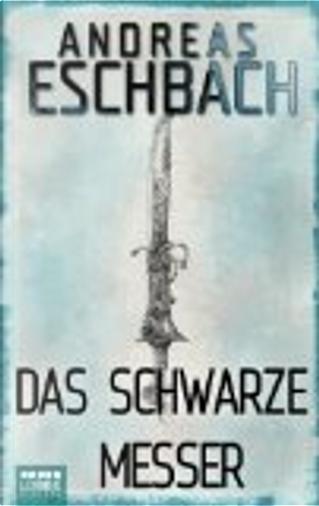 Das schwarze Messer by Eschbach Andreas