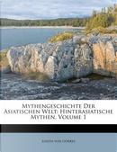 Mythengeschichte Der Asiatischen Welt by Joseph Von G Rres