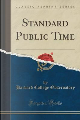 Standard Public Time (Classic Reprint) by Harvard College Observatory