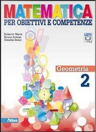 Matematica per obiettivi e competenze. Per la Scuola media. Con espansione online by Roberto Vacca
