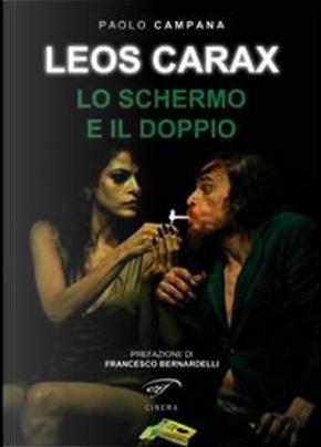 Leos Carax. Lo schermo e il doppio by Paolo Campana