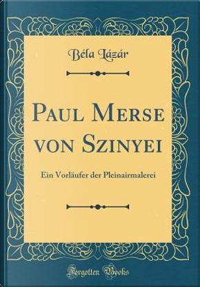 Paul Merse von Szinyei by Béla Lázár