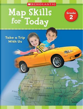 Map Skills for Today, Grade 2 by SCHOLASTIC INC.