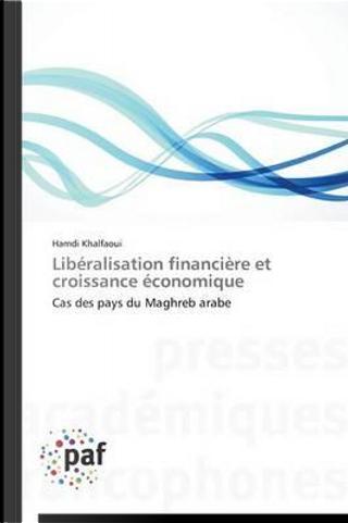 Liberalisation Financiere et Croissance Economique by Khalfaoui-H