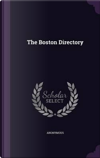The Boston Directory by ANONYMOUS