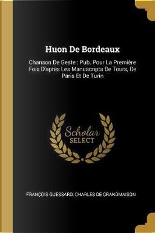 Huon de Bordeaux by Francois Guessard