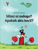 Mimi ni mdogo? Apakah aku kecil? by Philipp Winterberg