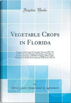 Vegetable Crops in Florida by United States Department of Agriculture