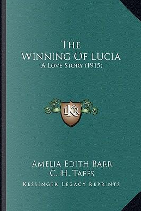 The Winning of Lucia by Amelia Edith Barr