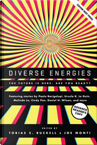 Diverse Energies by Cindy Pon, Malinda Lo, Paolo Bacigalupi, Ursula K. Le Guin