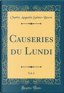 Causeries du Lundi, Vol. 6 (Classic Reprint) by Charles Augustin Sainte-Beuve