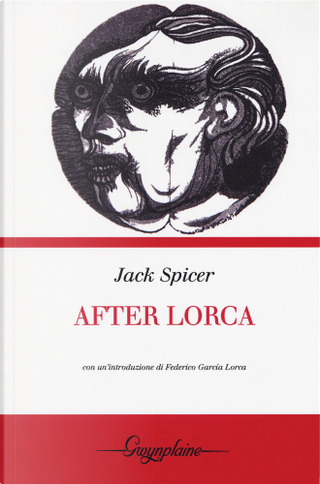 After Lorca by Jack Spicer