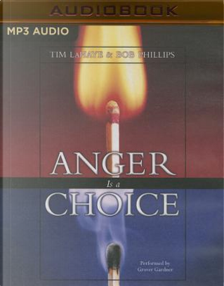 Anger Is a Choice by Tim F. LaHaye