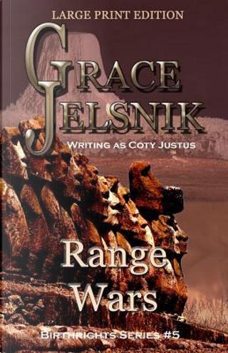 Range Wars by Grace Jelsnik