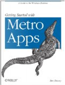 Getting Started With Metro Apps by Ben Dewey