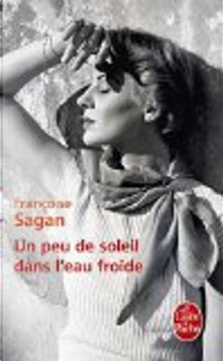 Un peu de soleil dans l'eau froide by Francoise Sagan