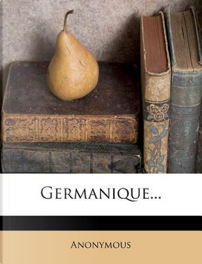 Germanique. by ANONYMOUS