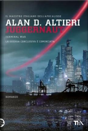 Juggernaut: Terminal war by Alan D. Altieri