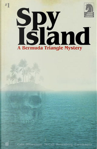 Spy Island 1 by Chelsea Cain, Lia Miternique