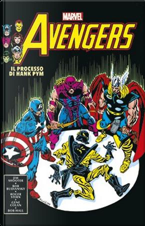 Avengers: Il processo di Hank Pym by Bill Mantlo, Bob Budiansky, Danny Fingeroth, David Michelinie, J. M. DeMatteis, Jim Shooter, Roger Stern, Steve Grant