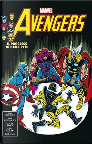 Avengers: Il processo di Hank Pym by Danny Fingeroth, Bob Budiansky, J. M. DeMatteis, Bill Mantlo, Jim Shooter, Roger Stern, David Michelinie, Steve Grant